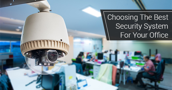 Choosing The Best Security System For Your Office